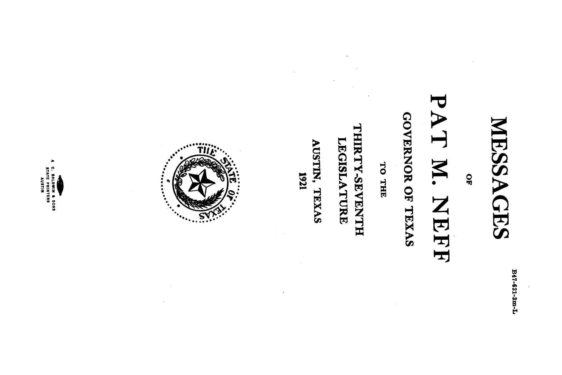 Messages of Pat M. Neff, Governor of Texas to the thirty-seventh legislature                                                                                                      [Sequence #]: 1 of 36