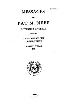 Primary view of object titled 'Messages of Pat M. Neff, Governor of Texas to the thirty-seventh legislature'.
