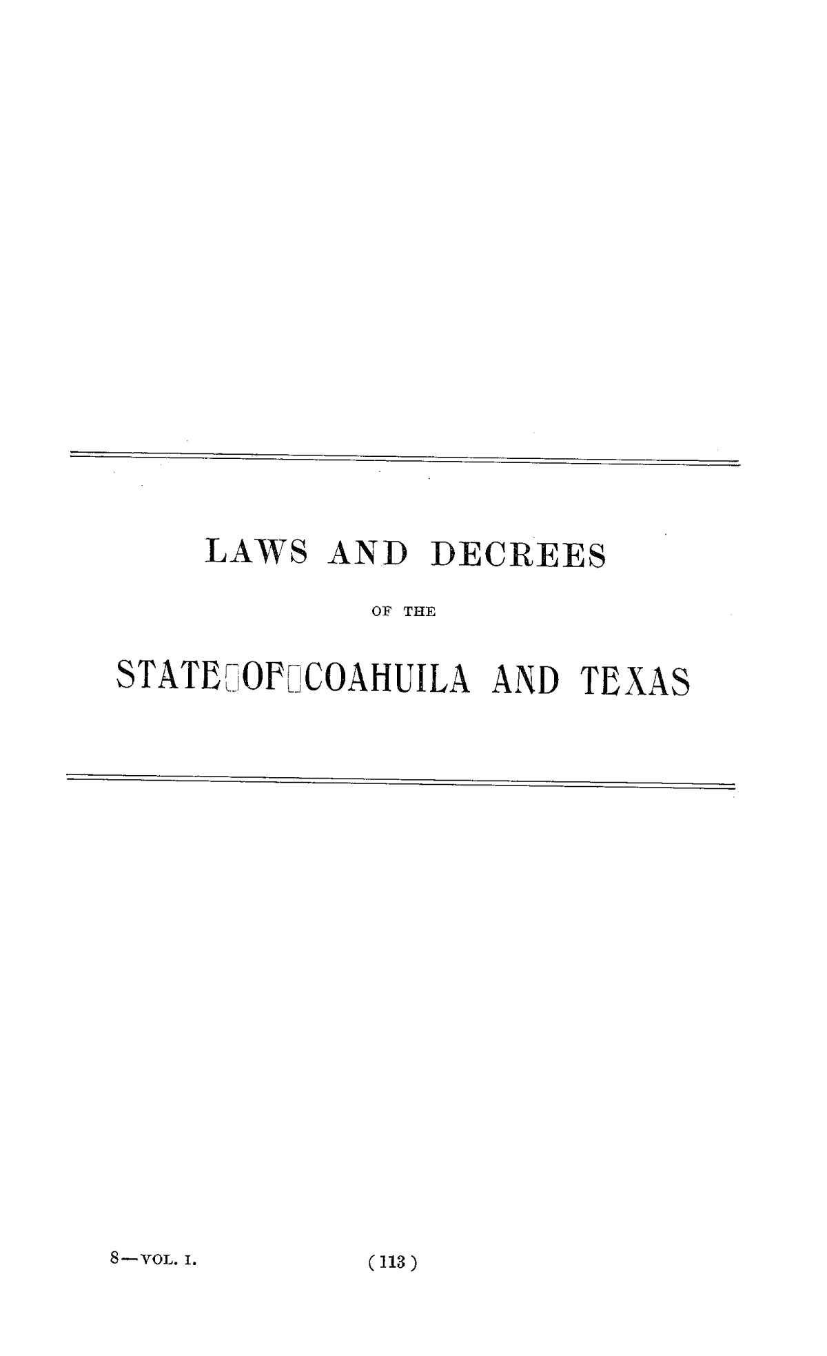 The Laws of Texas, 1822-1897 Volume 1                                                                                                      113