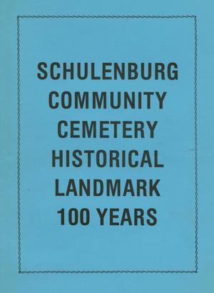 Schulenburg Community Cemetery Historical Landmark 100 Years