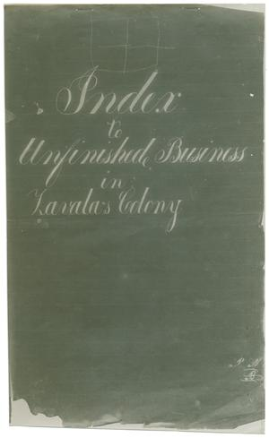 Primary view of object titled '[Photostatic copy of the original Index to Unfinished Business in Zavala's Colony, September 1, 1932]'.