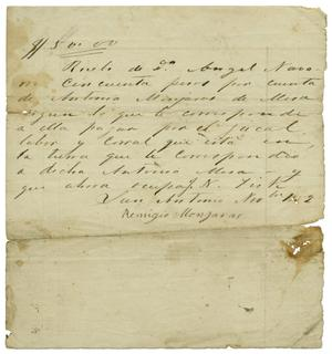 Primary view of object titled '[Letter with purchase receipt from Remigio Monjasas, November 1832]'.