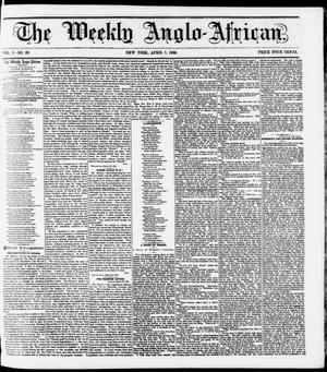 Primary view of object titled 'The Weekly Anglo-African. (New York [N.Y.]), Vol. 1, No. 38, Ed. 1 Saturday, April 7, 1860'.