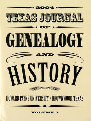 Primary view of object titled 'Texas Journal of Genealogy and History, Volume 3, Fall 2004'.