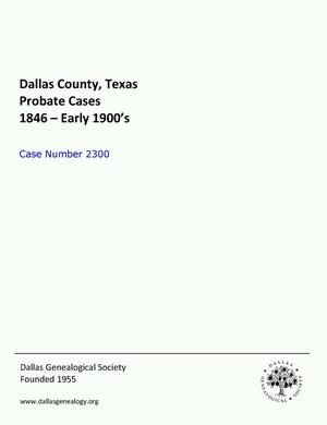 Primary view of object titled 'Dallas County Probate Case 2300: Hicks, Eptha & Lanass (Minors)'.