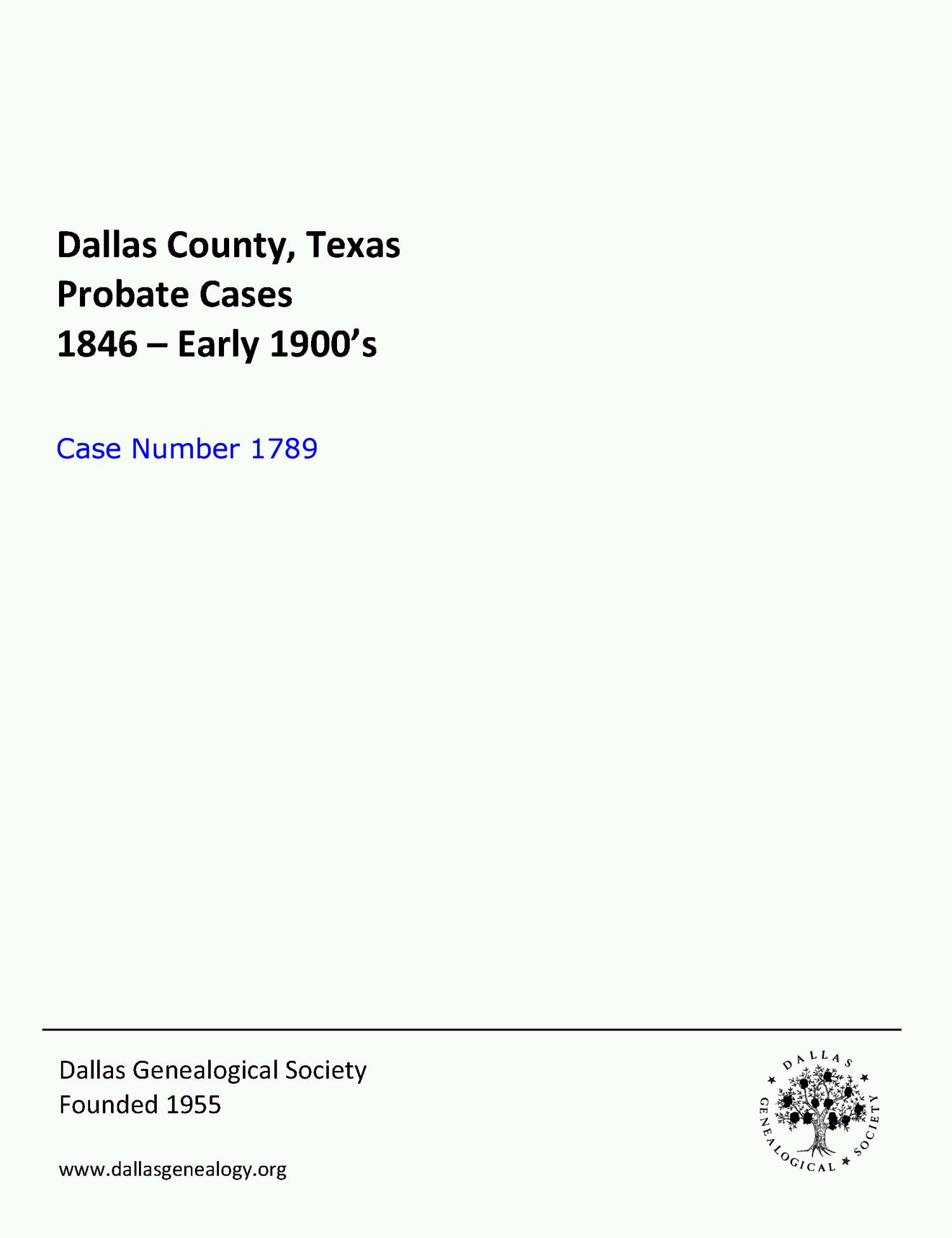 Dallas County Probate Case 1789: Perry, Sarah S. (Deceased)                                                                                                      [Sequence #]: 1 of 16