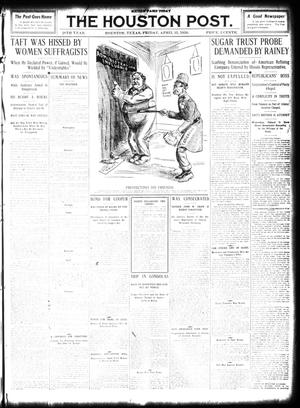Primary view of object titled 'The Houston Post. (Houston, Tex.), Vol. 26, Ed. 1 Friday, April 15, 1910'.