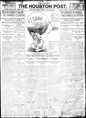 Primary view of object titled 'The Houston Post. (Houston, Tex.), Vol. 26, Ed. 1 Friday, April 22, 1910'.