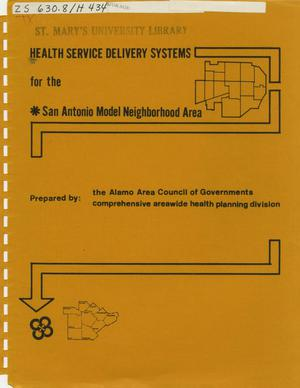 Primary view of object titled 'Health Service Delivery Systems for the San Antonio Model Neighborhood Area'.