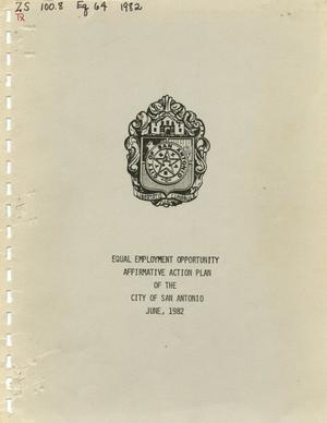 Primary view of object titled 'Equal Employment Opportunity Affirmative Action Plan of the City of San Antonio: 1982'.