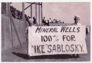 "Primary view of object titled 'Mineral Wells is 100% for ""Ike"" Sablosky'."
