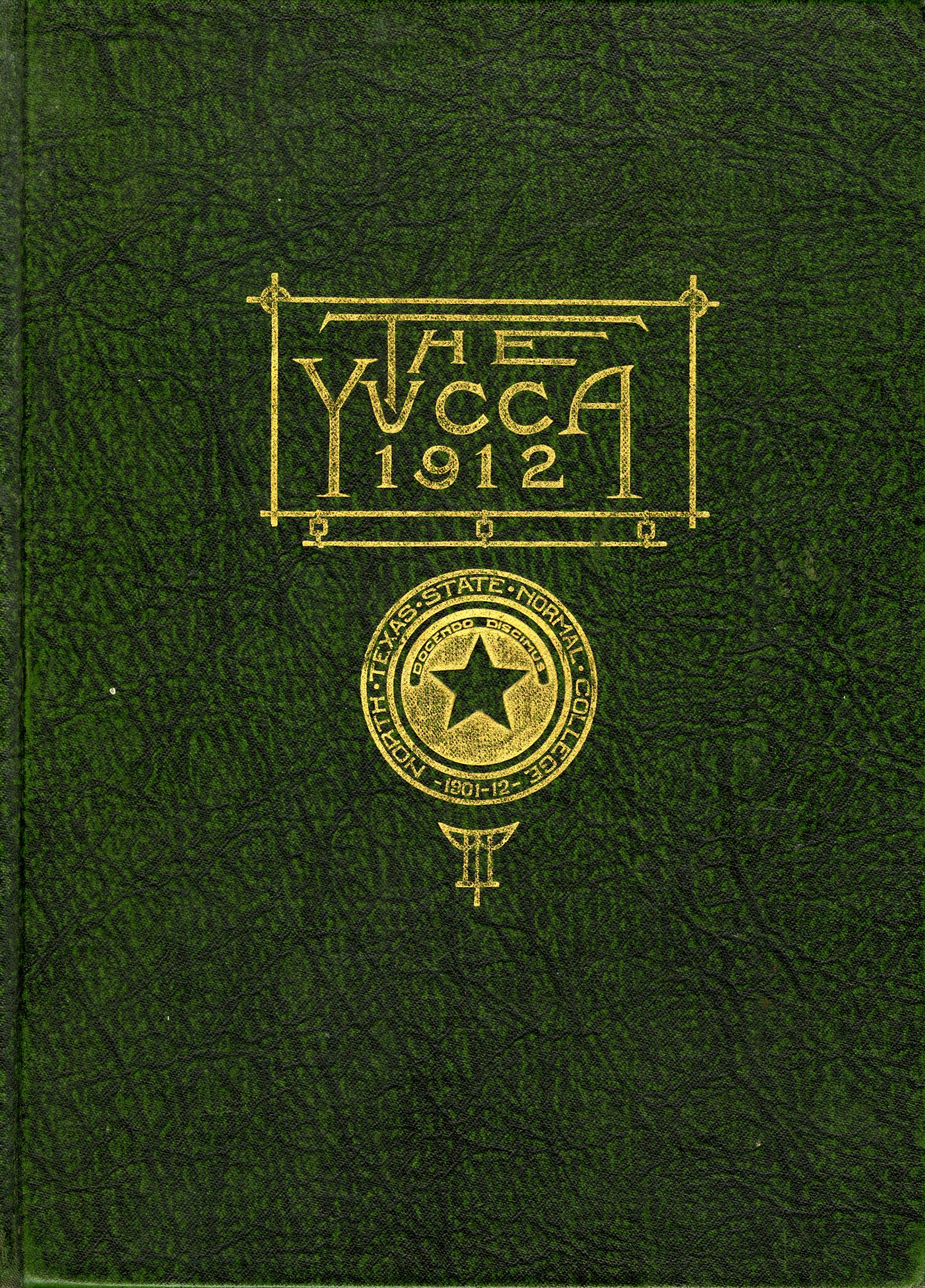 The Yucca, Yearbook of North Texas State Normal School, 1912                                                                                                      Front Cover