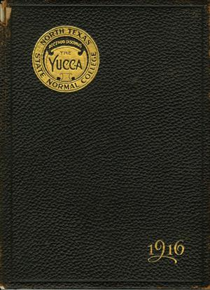 Primary view of object titled 'The Yucca, Yearbook of North Texas State Normal School, 1916'.
