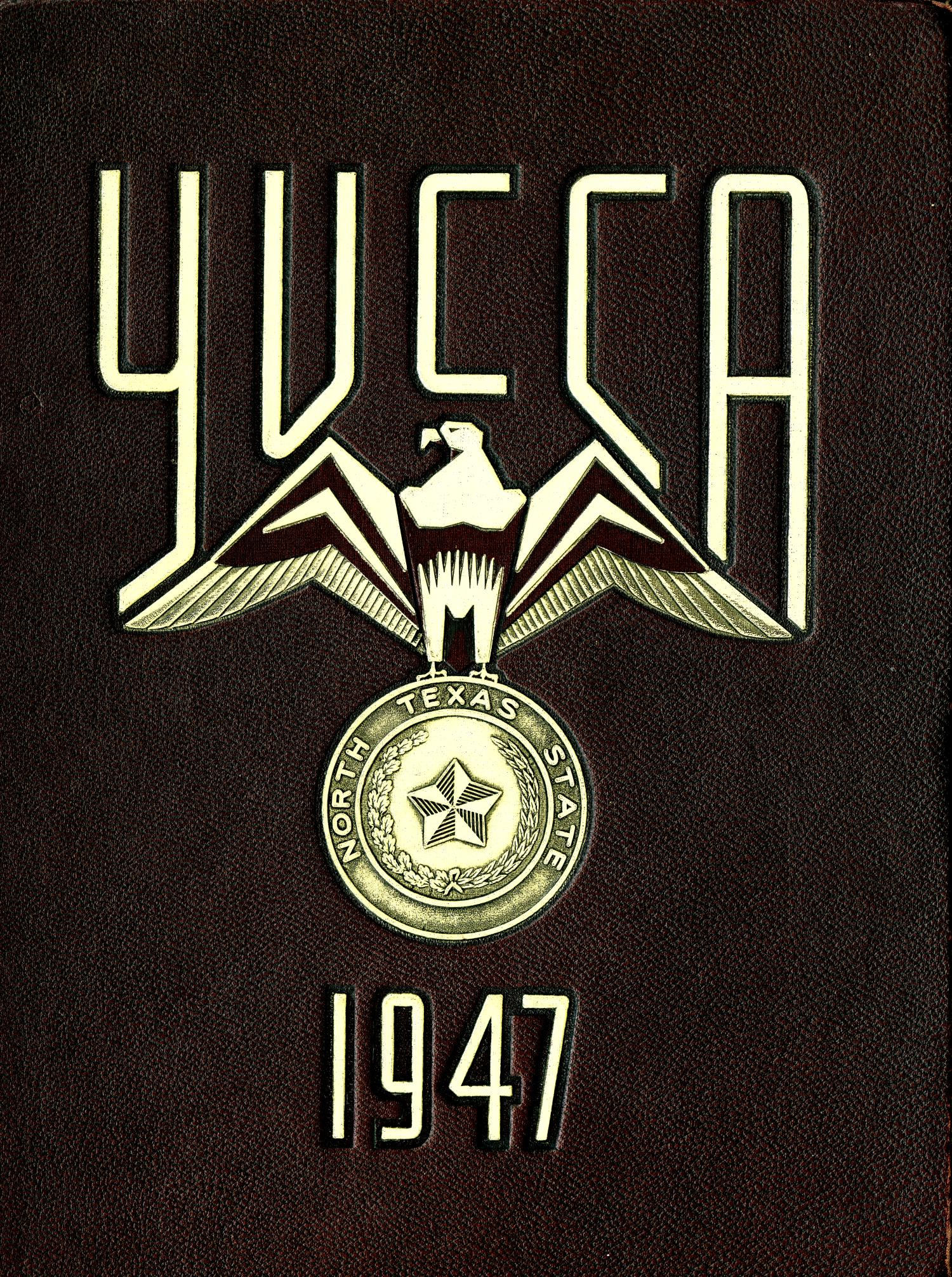 The Yucca, Yearbook of North Texas State Teacher's College, 1947                                                                                                      Front Cover