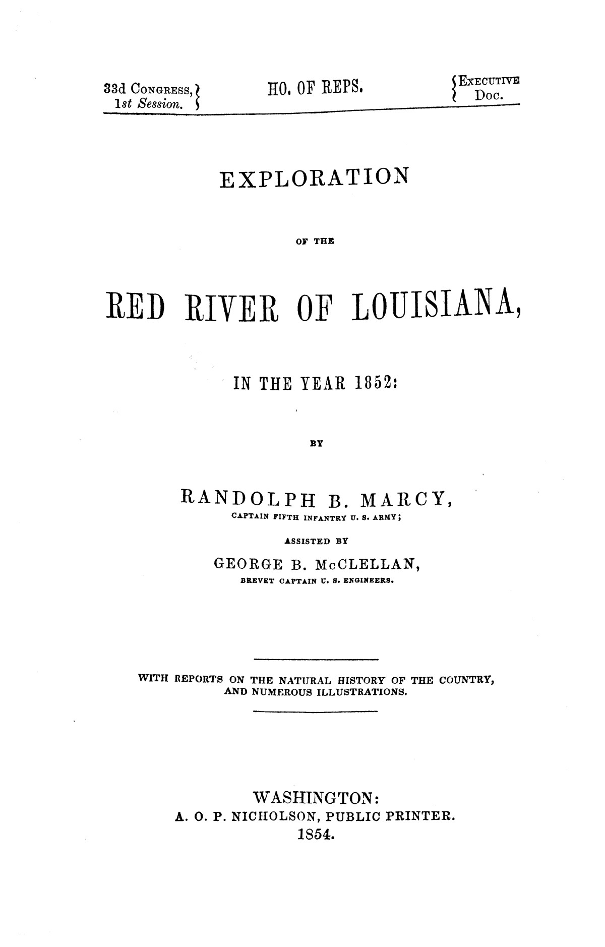 Exploration of the Red River of Louisiana, in the year 1852 / by Randolph B. Marcy ; assisted by George B. McClellan.                                                                                                      [Sequence #]: 1 of 368