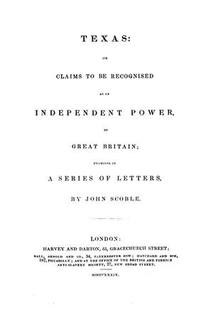 Primary view of object titled 'Texas, its claims to be recognised as an independent power by Great Britain : examined in a series of letters'.