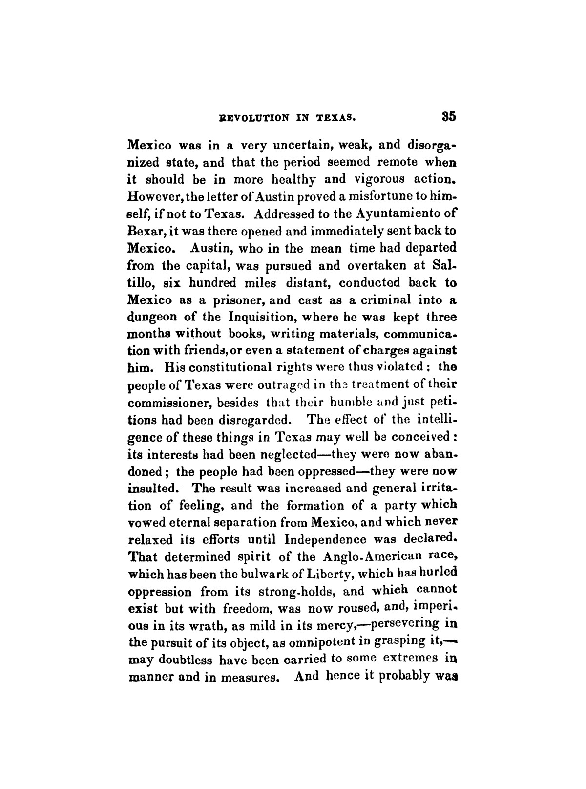 History of the revolution in Texas, particularly of the war of 1835 & '36; together with the latest geographical, topographical, and statistical accounts of the country, from the most authentic sources. Also, an appendix. By the Rev. C. Newell.                                                                                                      [Sequence #]: 47 of 227