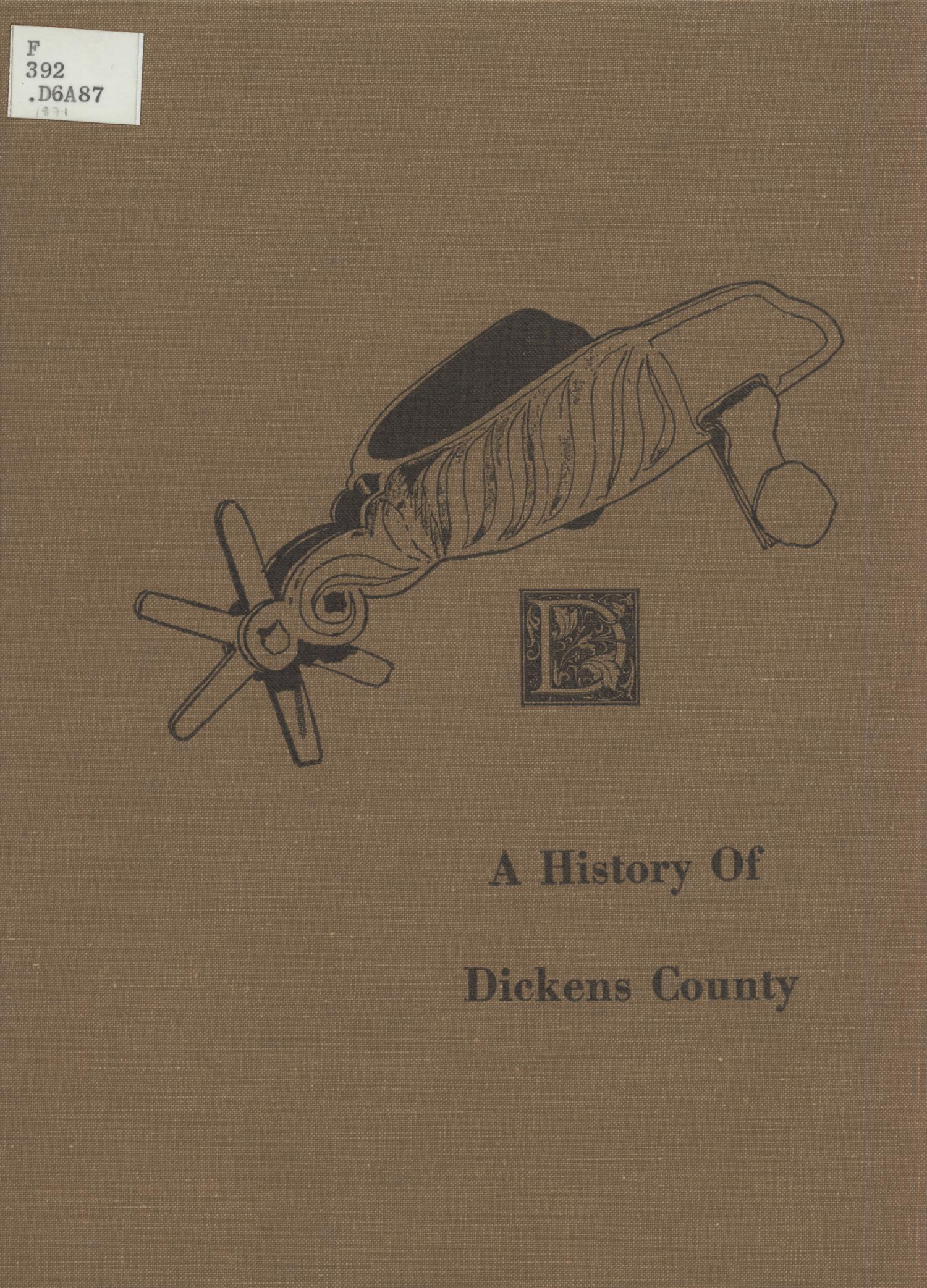 A History Of Dickens County: Ranches and Rolling Plains                                                                                                      Front Cover
