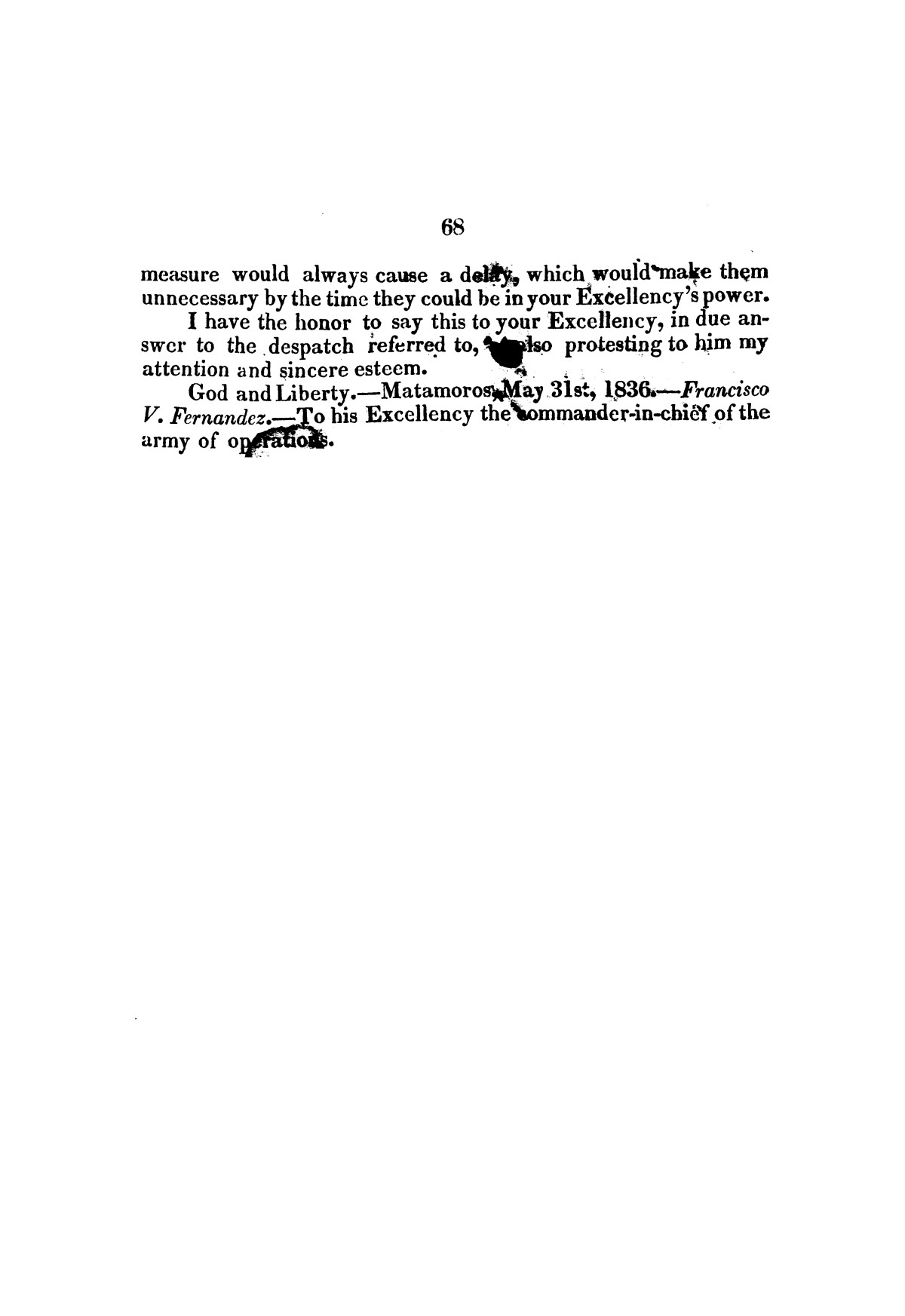 Evacuation of Texas : translation of the Representation addressed to the supreme government / by Vicente Filisola, in defence of his honor, and explanation of his operations as commander-in-chief of the army against Texas.                                                                                                      [Sequence #]: 71 of 72