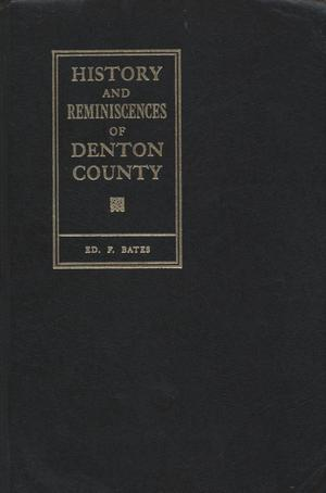 Primary view of object titled 'History and Reminiscences of Denton County'.