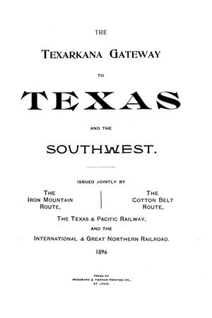 Primary view of object titled 'The Texarkana Gateway to Texas and the Southwest'.