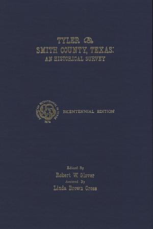 Primary view of object titled 'Tyler & Smith County, Texas: An Historical Survey'.