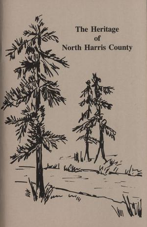 Primary view of object titled 'The Heritage of North Harris County'.