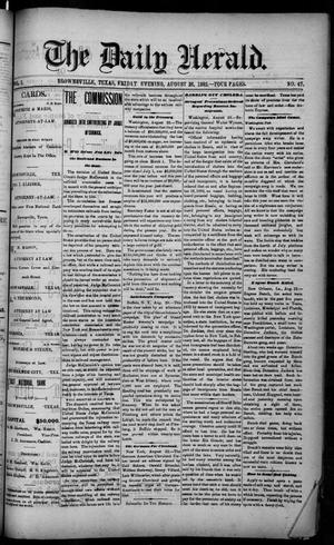 Primary view of object titled 'The Daily Herald (Brownsville, Tex.), Vol. 1, No. 47, Ed. 1, Friday, August 26, 1892'.