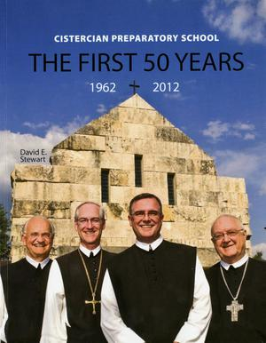 Cistercian Preparatory Schools: The First 50 Years