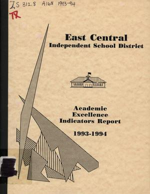 Primary view of object titled 'East Central Independent School District Academic Excellence Indicators Report 1993-1994'.