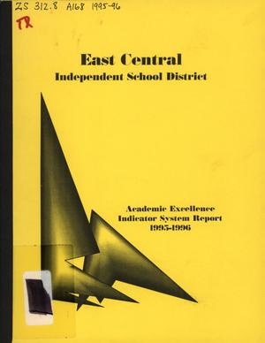 Primary view of object titled 'East Central Independent School District Academic Excellence Indicator System Report, 1995-1996'.