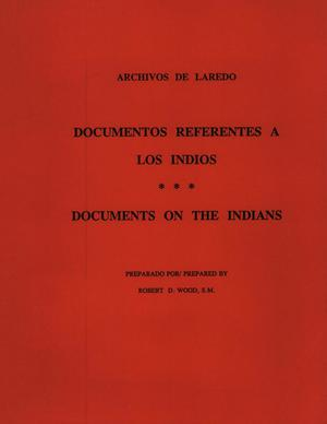 Primary view of object titled 'Archivos de Laredo: Documentos Referentes a Los Indios'.