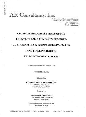 Primary view of object titled 'Cultural Resources Survey of the Kornye-Tillman Company's Proposed Custard-Pitts #2 and #3 Well Pad Sites and Pipeline Route, Palo Pinto County, Texas'.