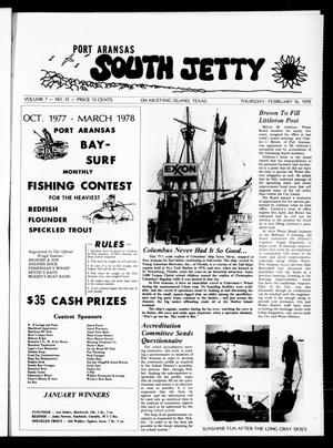 Primary view of object titled 'Port Aransas South Jetty (Port Aransas, Tex.), Vol. 7, No. 35, Ed. 1 Thursday, February 16, 1978'.