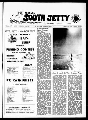 Primary view of object titled 'Port Aransas South Jetty (Port Aransas, Tex.), Vol. 7, No. 27, Ed. 1 Thursday, December 15, 1977'.