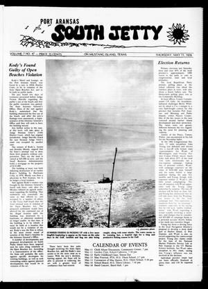 Primary view of object titled 'Port Aransas South Jetty (Port Aransas, Tex.), Vol. 7, No. 47, Ed. 1 Thursday, May 11, 1978'.