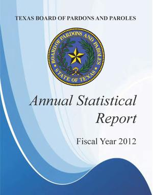 Primary view of object titled 'Texas Board of Pardons and Paroles Annual Statistical Report: 2012'.