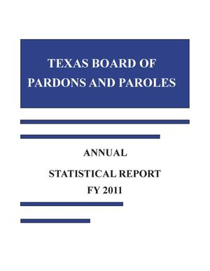 Primary view of object titled 'Texas Board of Pardons and Paroles Annual Statistical Report: 2011'.