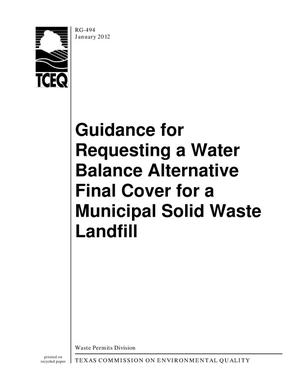Primary view of object titled 'Guidance for Requesting a Water Balance Alternative Final Cover for a Municipal Solid Waste Landfill'.