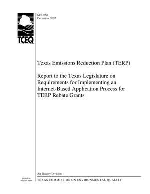 Primary view of object titled 'Texas Emissions Reduction Plan (TERP) Report to the Texas Legislature on Requirements for Implementing an Internet-Based Application Process for TERP Rebate Grants'.