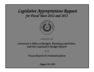 Primary view of object titled 'Legislative Appropriations Request for Fiscal Years 2012 and 2013'.