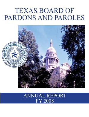 Primary view of object titled 'Texas Board of Pardons and Paroles Annual Report: 2008'.