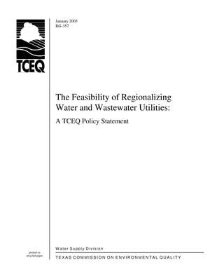 Primary view of object titled 'Texas Commission on Environmental Quality Regulatory Guidance RG-357 The Feasibility of Regionalizing Water and Wastewater Utitlies: A TCEQ Policy Statement'.