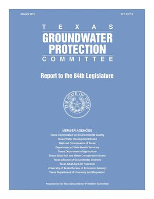 Primary view of object titled 'Activities and Recommendations of the Texas Groundwater Protection Committee: A Report to the 84th Legislature'.