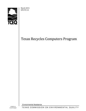 Primary view of object titled 'Texas Commission on Environmental Quality Texas Recycles Computers Program, March 2015'.