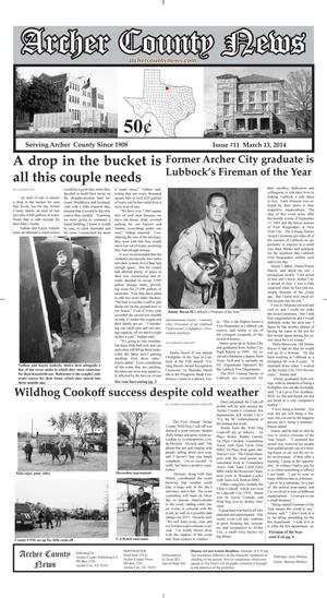 Primary view of object titled 'Archer County News (Archer City, Tex.), Vol. 106, No. 11, Ed. 1 Thursday, March 13, 2014'.