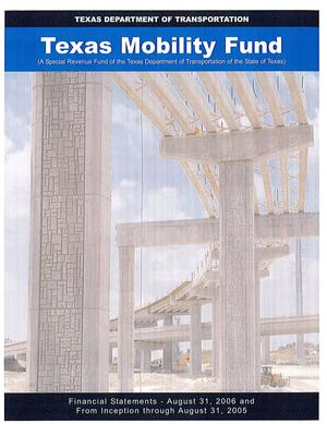 Primary view of object titled 'Texas Mobility Fund Financial Statements: 2006'.