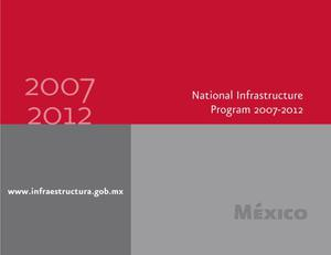 Primary view of object titled 'National Infrastructure Program 2007-2012: Mexico'.
