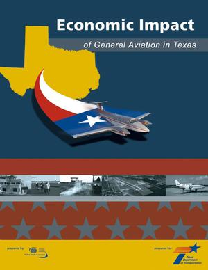 Primary view of object titled 'Economic Impact of General Aviation in Texas'.