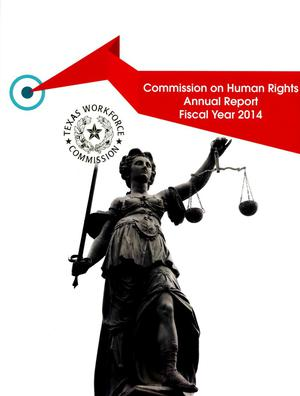 Primary view of object titled 'Texas Commission on Human Rights Annual Report: 2014'.